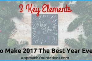 3 Key Elements to Make 2017 the Best Year Ever